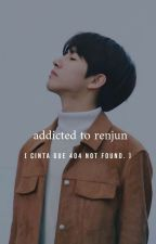 ;[1] addicted to renjun✔ by mhrnoona