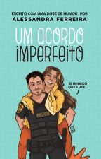 Um Acordo Imperfeito (Completo) by uebsdaleh
