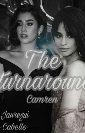 The turnaround - Camren