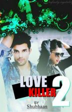 Love killer -2 by shubhaan