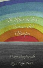 La Hija de los Dioses del Olimpo 3°era Temporada by Abigail482