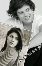 Don't let me go! (Harry Styles fan fiction) {COMPLETED} by Hemmings_Styles19