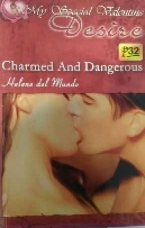Charmed and Dangerous (Published) by helenedelmundo