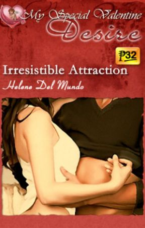 Irresistible Attraction (Published) by helenedelmundo