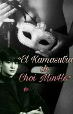 ~El Kamasutra de Choi Minho~ Minho y Tú by AngieVip
