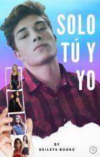 Solo Tú Y Yo #STYY by DeileysBooks
