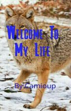 Welcome To My Life [Random/Bio Book] by Camioup