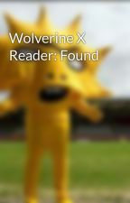 Wolverine X Reader: Found by actually-satan