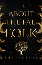 About The Fae Folk by TheFaeFolk
