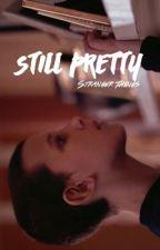 Still Pretty by elevenswheeler