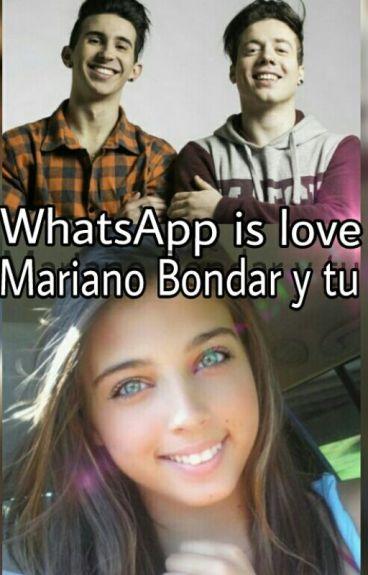 "[Mariano Bondar Y Tu] ""whatsApp is love """