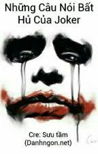 Những Câu Nói Bất Hủ Của Joker by Gin_89530