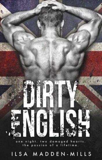 Dirty English - Ilsa Madden- Mills #Vl.1