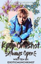 Kpop Oneshots || Forever Open for Request by Exoticmunchkin07