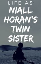 Life as Niall Horan's Twin Sister ♡ by nxgisx_