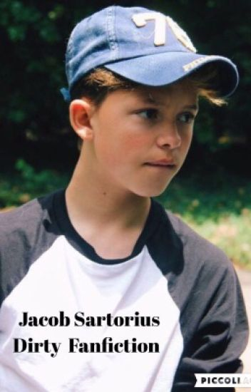 Jacob Sartorius dirty fan fiction