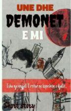Une dhe Demonet e mi. by MadLand
