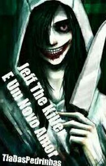Jeff The Killer E Um Novo Amor