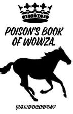Poison's Book of Wowza by QueenPoisonPony