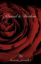 Abused and broken by heaven_nevaeh4
