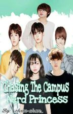 Chasing The Campus Nerd Princess!(On Going!) by tae-tae95_19