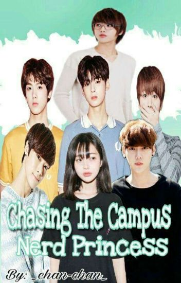 Chasing The Campus Nerd Princess!(On Going!)