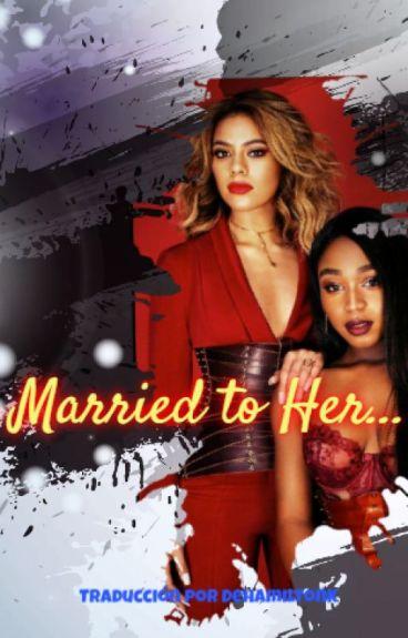 "Married To Her (Norminah) ""Traducido a Español"""