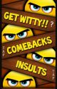 Comebacks and Insults.  by 123trona