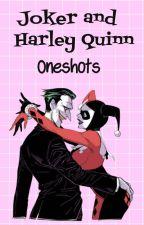 Joker and Harley Quinn Oneshots by NinaDaWeena