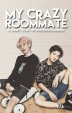 My Crazy Roomate. | ✏ Chanbaek. by WooziferChanbaek