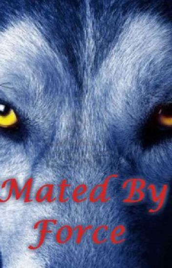 Mated By force