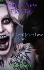 Joker's New Play Toy by totallyspntrash