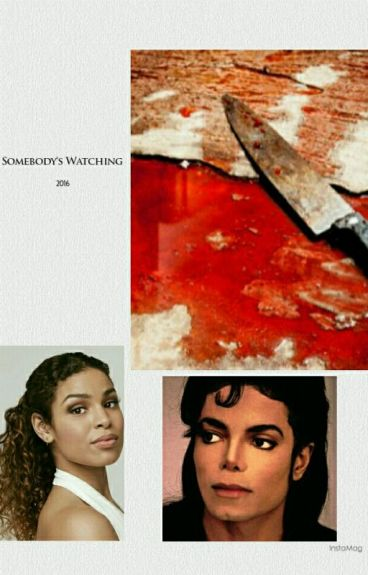 Somebody's Watching |A Michael Jackson Fanfiction|