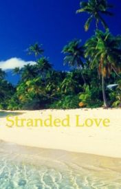 Stranded Love by Wolfgirl7487