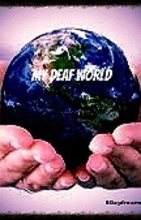 My Deaf World by 8Daydreamer8