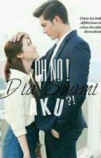 Oh No..! Dia Suami Aku?! by KakiAngan