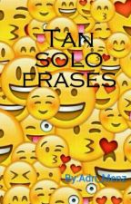 Tan solo frases by Adri_Menz