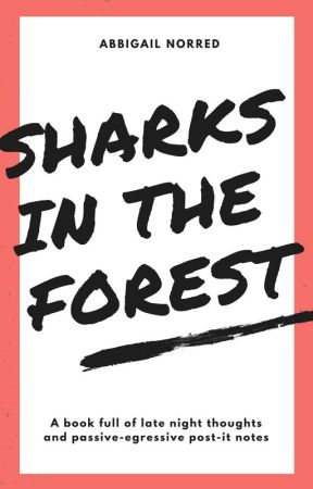 Sharks In The Forest by abby_dawn