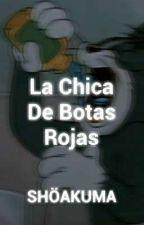 La Chica De Botas Rojas (Los Creepys Y Tu) by ArantxaNava0