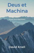 Deus et Machina by davidknell
