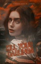 KILL YOUR DARLINGS.     K. Pierce by spooderpenis