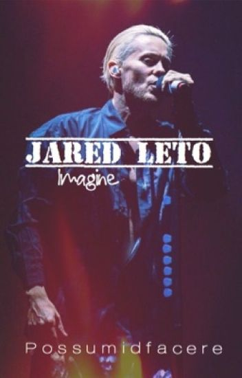 Jared Leto Imagines