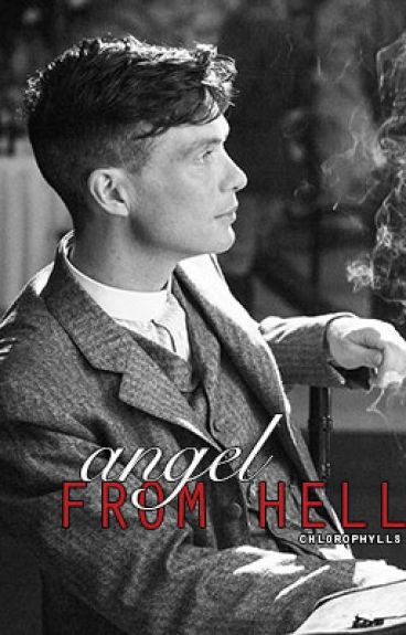 angel from hell ↠ thomas shelby / peaky blinders
