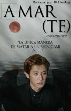 Amar y morir || ChanBaek by ChoiCinddy