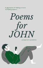 Poems for JOHN  by Juneah37
