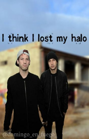 I think I lost my halo [joshler]