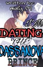 IM DATING THE CASSANOVA PRINCE by misfy09