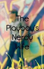 The Playboy's Nerdy Wife by Keyt_katzh