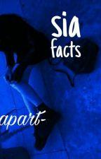 Sia Facts.  by honeymoonxxx