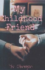 My Childhood Friend by YvsImagination